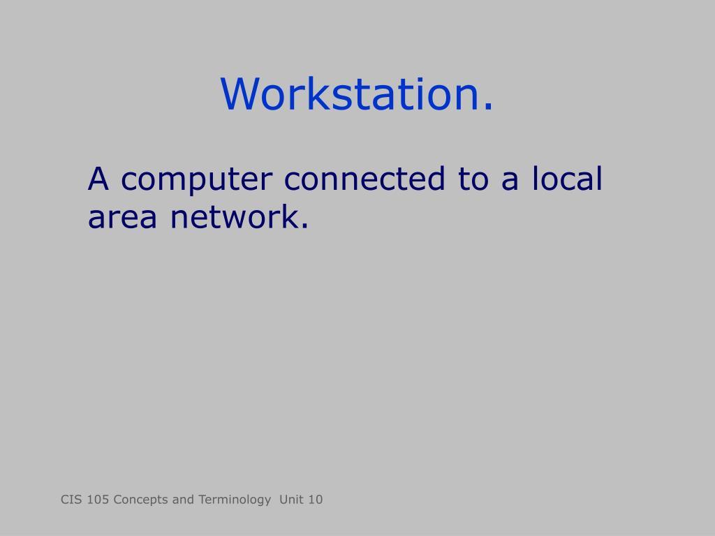 Workstation.