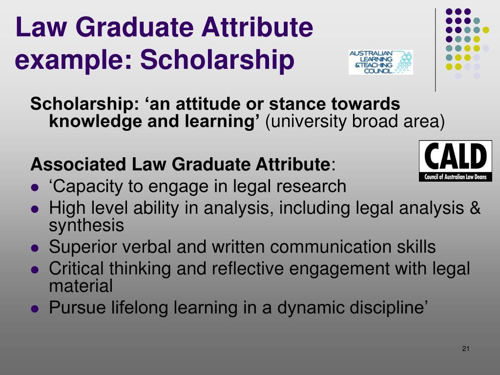 Law Graduate Attribute example: Scholarship