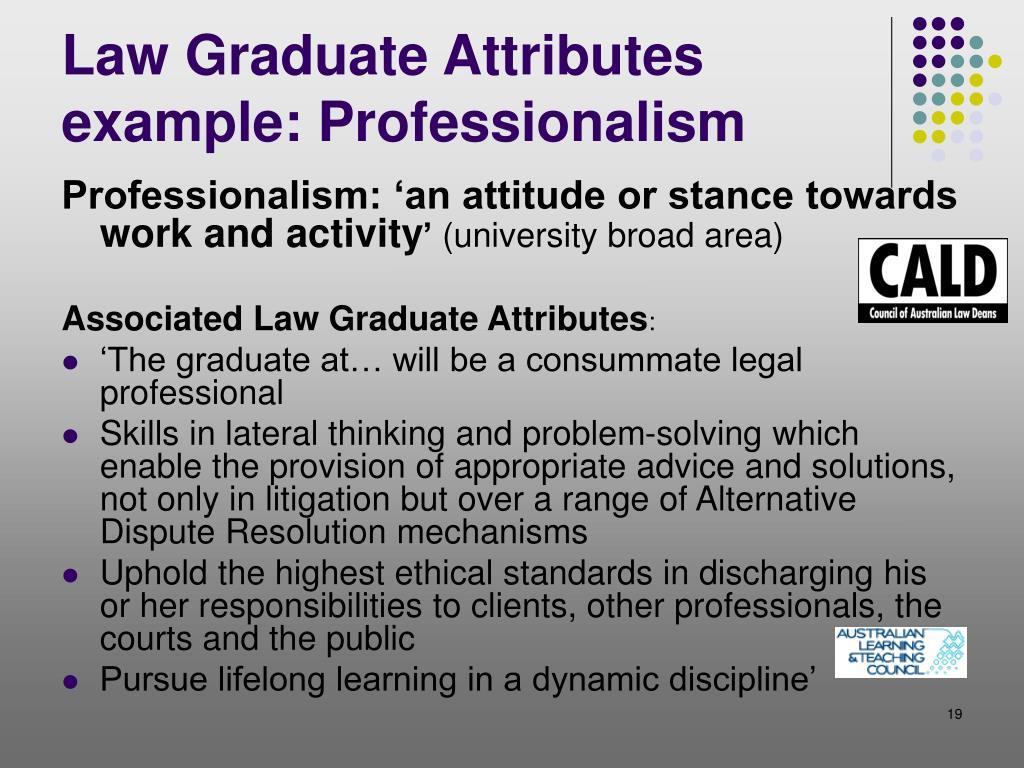 Law Graduate Attributes example: Professionalism