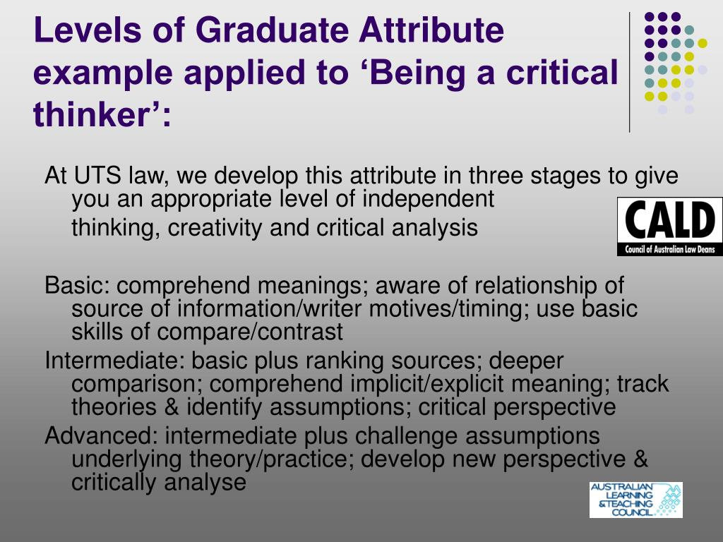 Levels of Graduate Attribute example applied to 'Being a critical thinker':