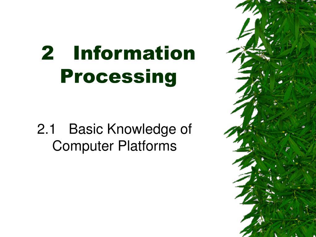 2 information processing l.