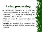 4 step processing