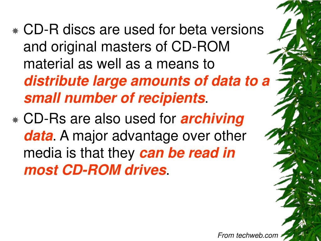 CD-R discs are used for beta versions and original masters of CD-ROM material as well as a means to