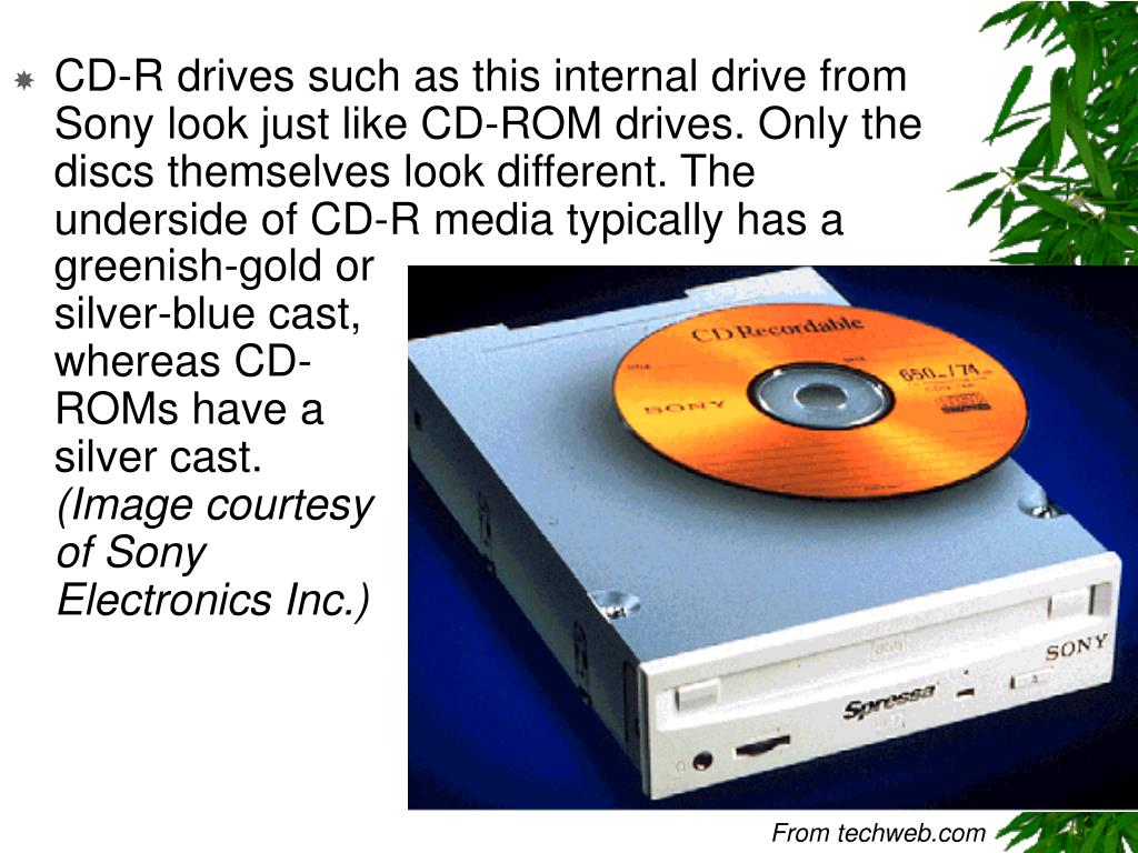 greenish-gold or silver-blue cast, whereas CD-ROMs have a silver cast.