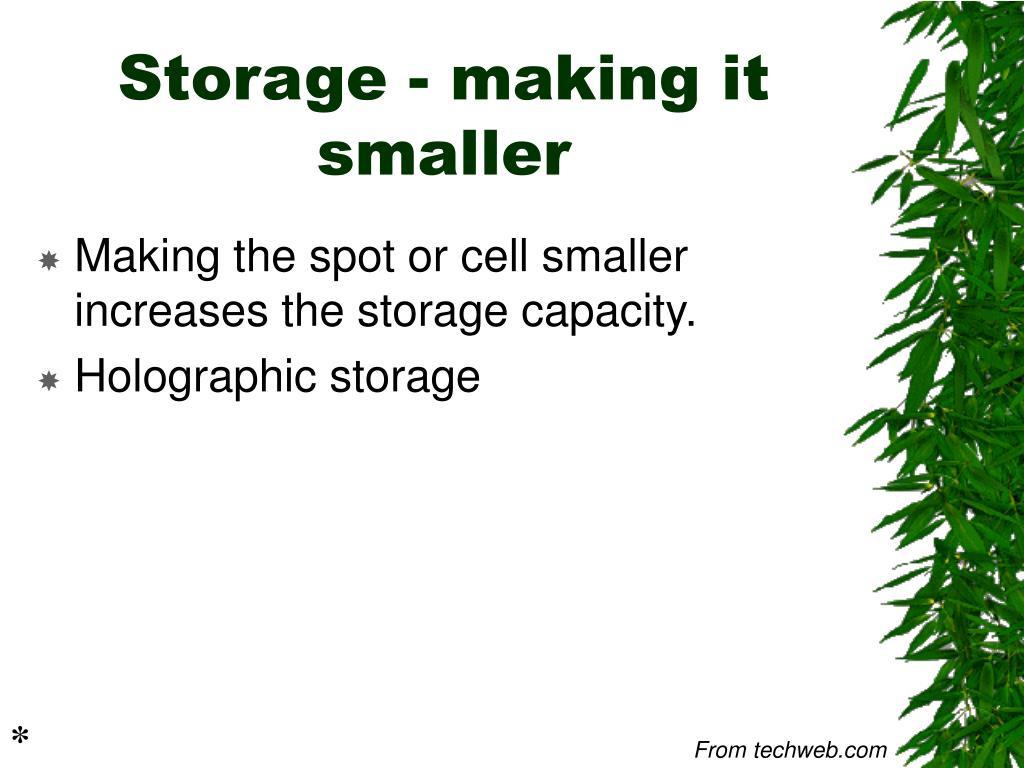 Storage - making it smaller