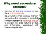 why need secondary storage