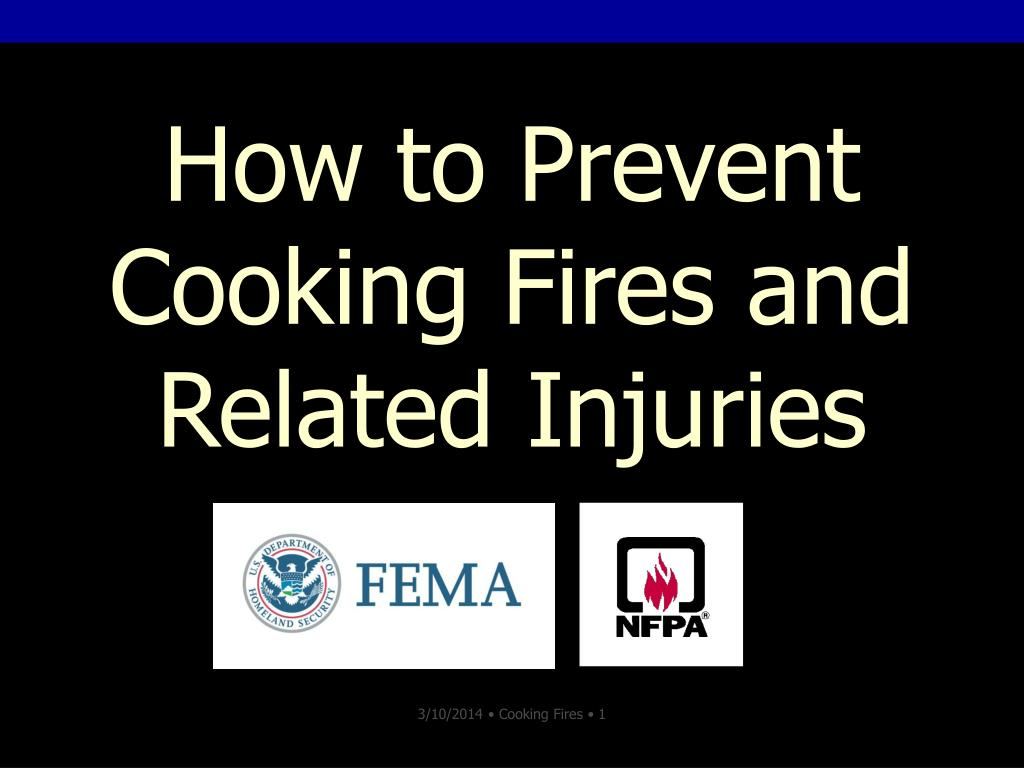 how to prevent cooking fires and related injuries l.