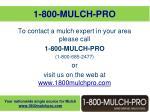 1 800 mulch pro