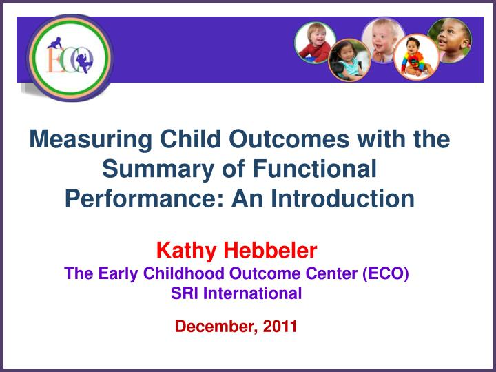 measuring child outcomes with the summary of functional performance an introduction n.