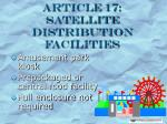 article 17 satellite distribution facilities
