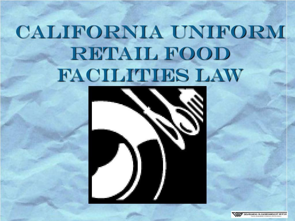 california uniform retail food facilities law l.