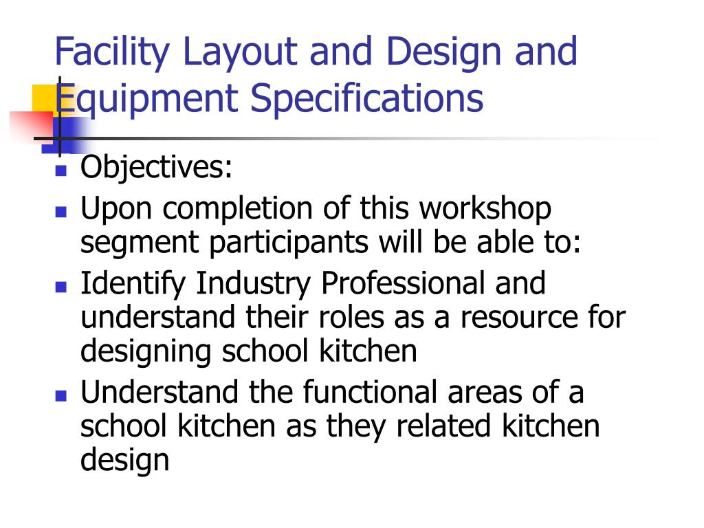 Facility Layout and Design and Equipment Specifications