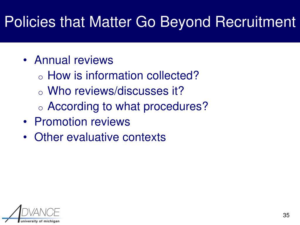 Policies that Matter Go Beyond Recruitment