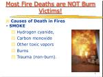 most fire deaths are not burn victims