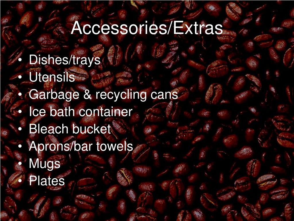 Accessories/Extras