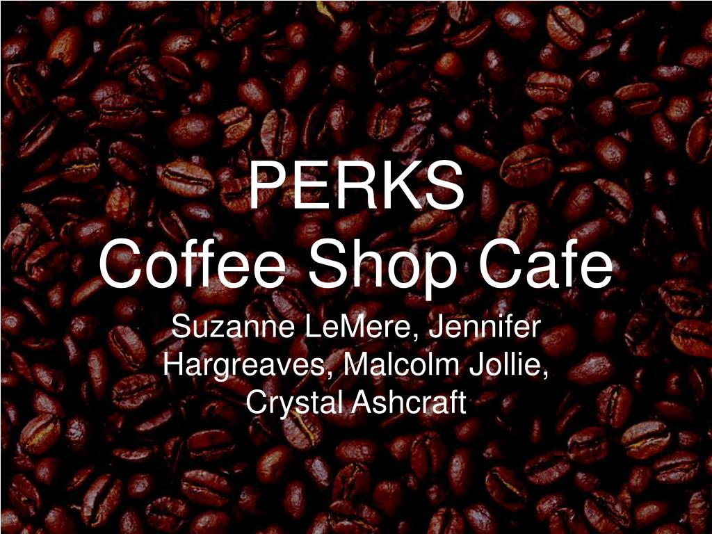 perks coffee shop cafe l.