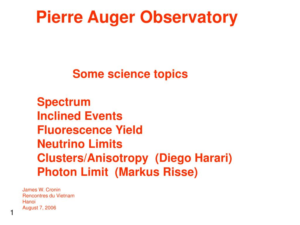 PPT - Pierre Auger Observatory Some science topics Spectrum
