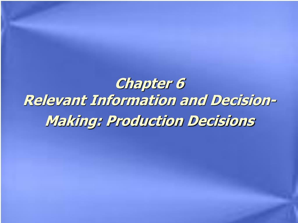 relevant cost for decision making chapter Relevant costs for decision-making is the $100,000 a relevant cost in the decision on whether to replace the professional fall 2017 cost chapter 2 part 1.