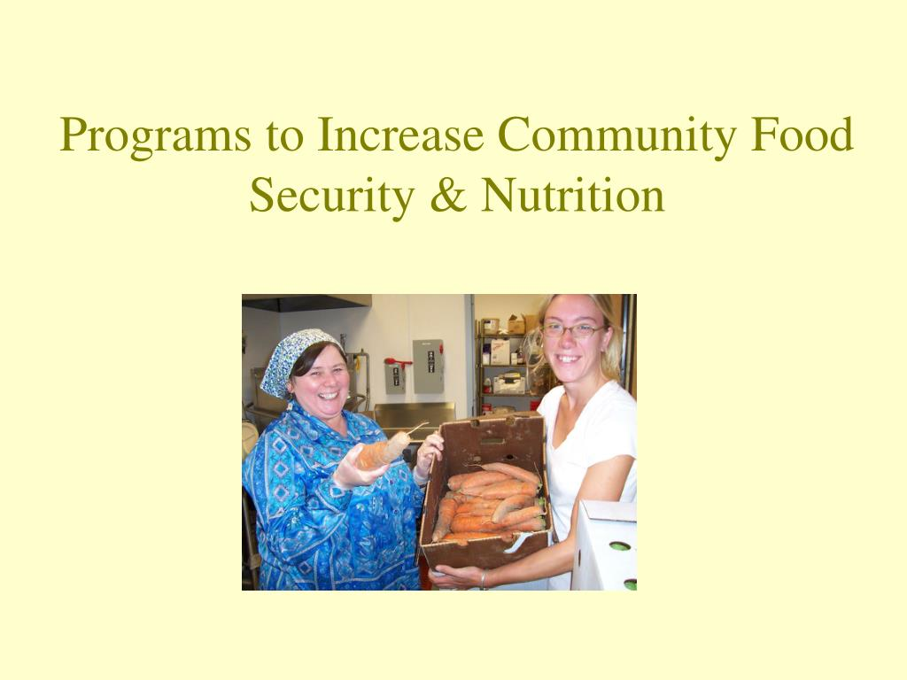 Programs to Increase Community Food Security & Nutrition
