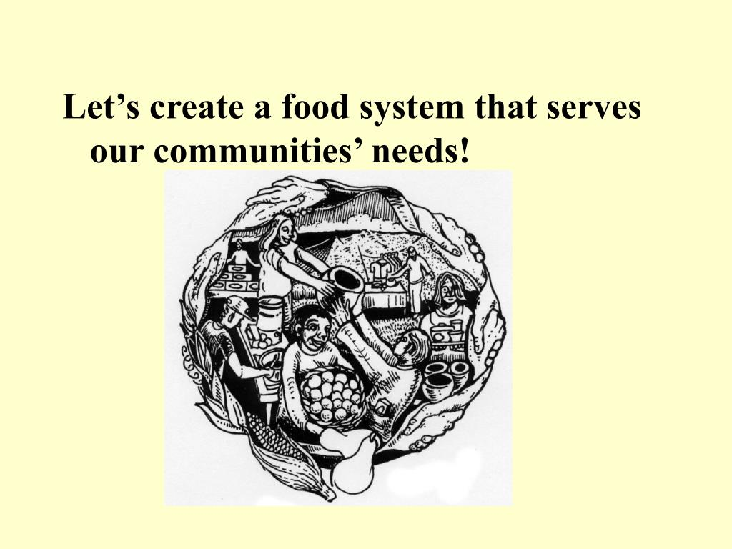 Let's create a food system that serves our communities' needs!
