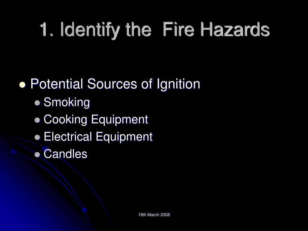 1. Identify the  Fire Hazards