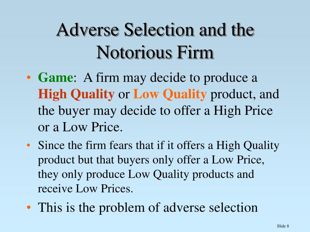 Adverse Selection and the Notorious Firm