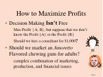 how to maximize profits