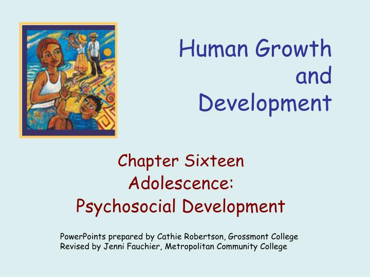 adolescent growth and development Development, defined as average or on-time growth based on the attainment of specific physical, cognitive, linguistic, social-emotional, and behavioral milestones across specific stages.