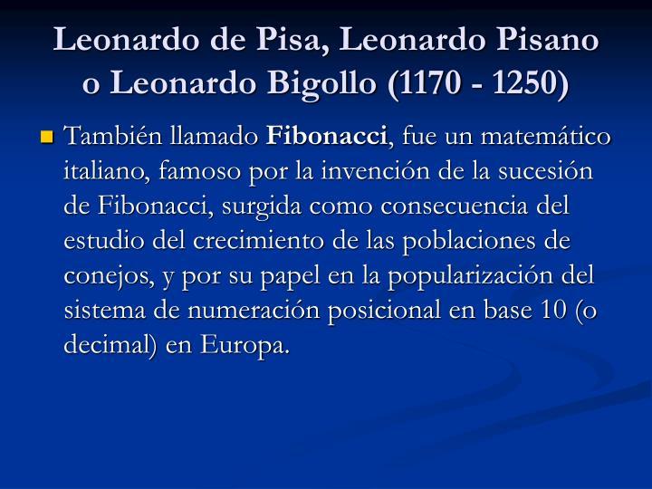 history of math - leonardo bigollo pisano essay Art essay / artists / leonardo da vinci / leonardo pisano history of math – leonardo 'bigollo' pisano  art history essays.