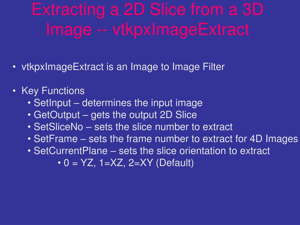 Extracting a 2D Slice from a 3D Image -- vtkpxImageExtract