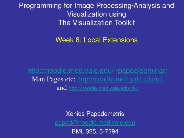 Programming for Image Processing/Analysis and Visualization using
