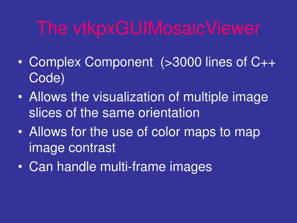 The vtkpxGUIMosaicViewer