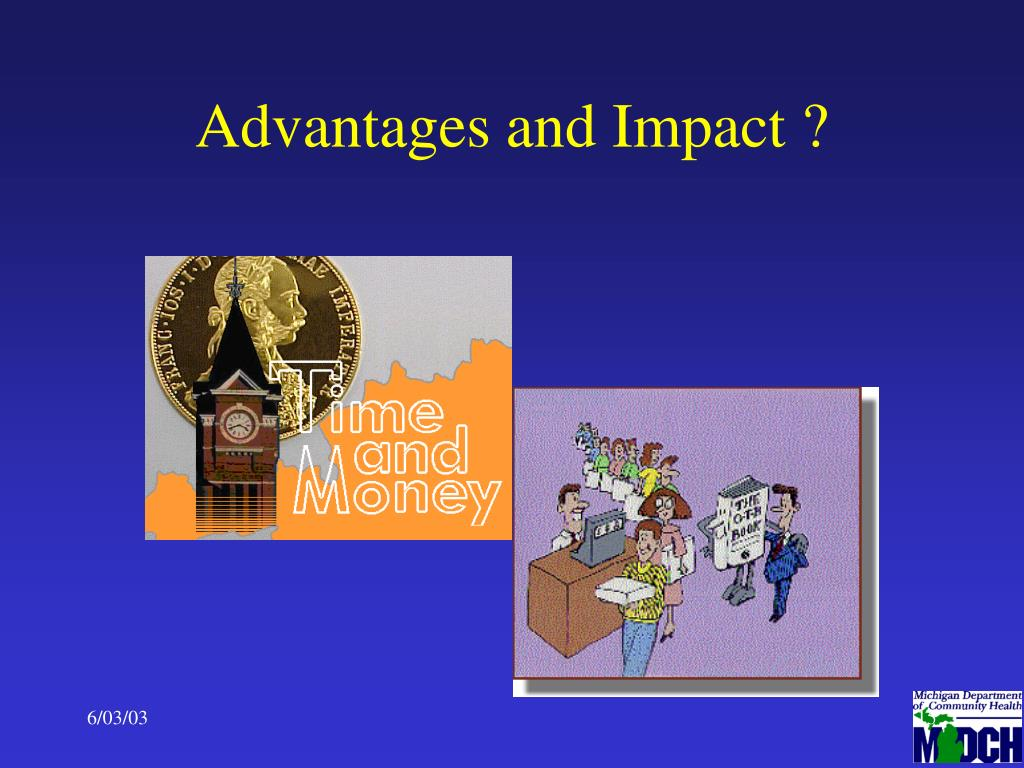 Advantages and Impact ?