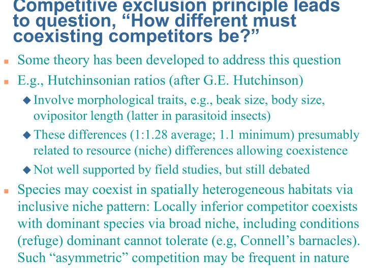 "Competitive exclusion principle leads to question, ""How different must coexisting competitors be?"""