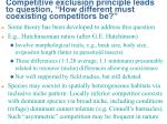 competitive exclusion principle leads to question how different must coexisting competitors be