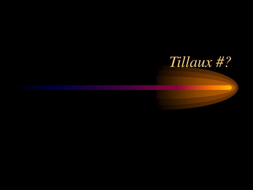 Tillaux #?