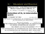 h 3 abundant and reactive
