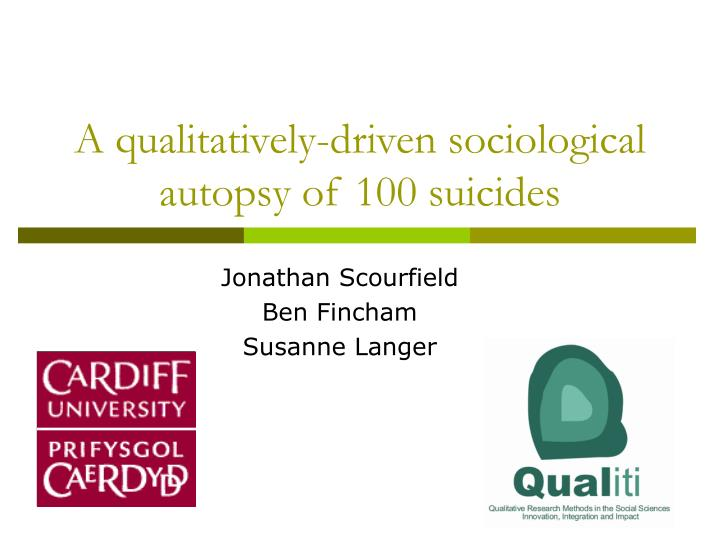 A qualitatively driven sociological autopsy of 100 suicides