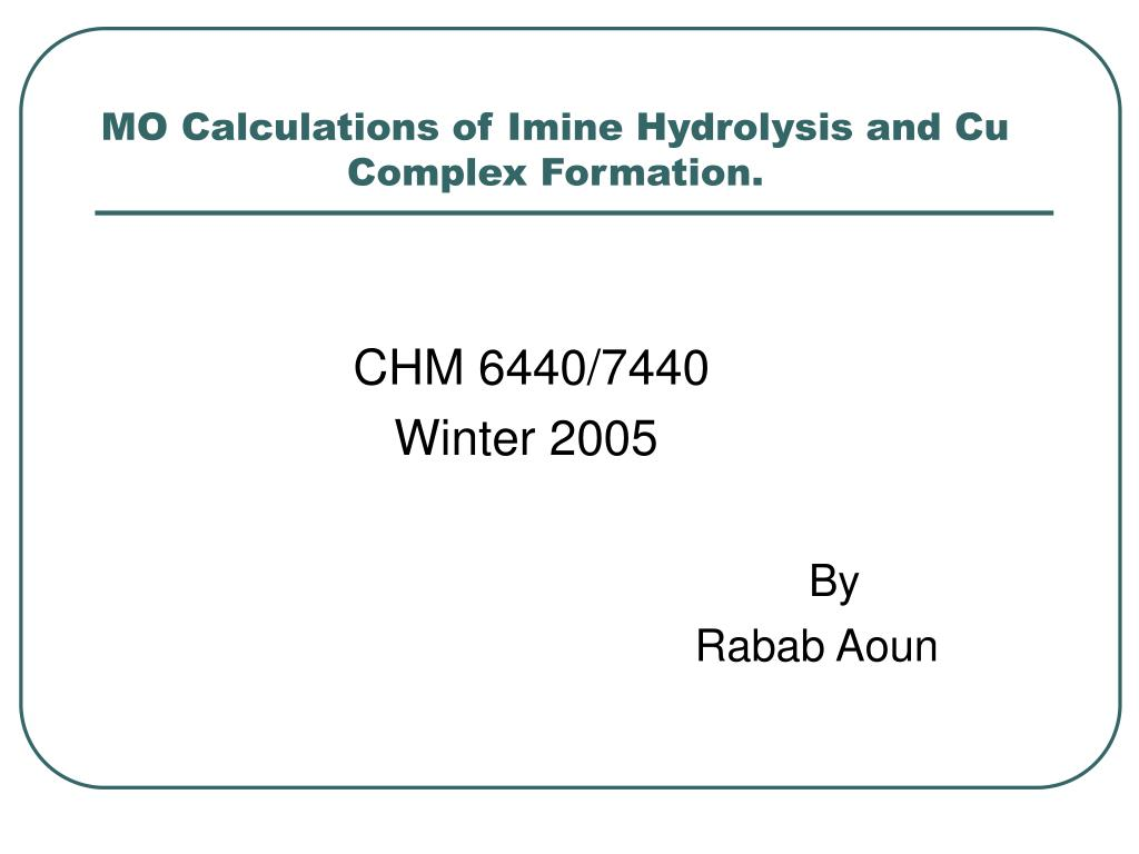 mo calculations of imine hydrolysis and cu complex formation l.