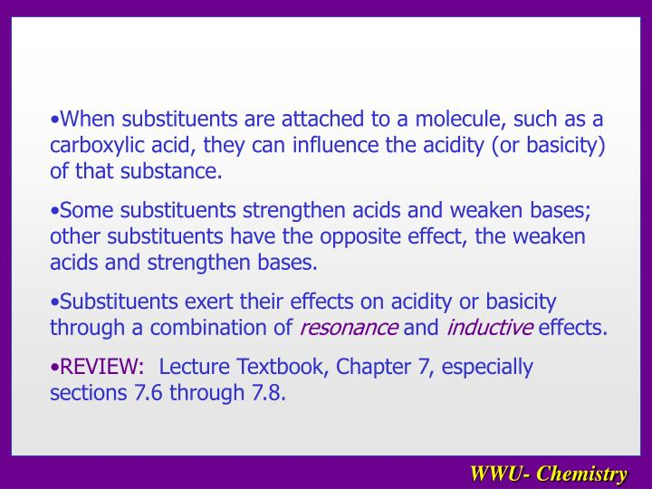 When substituents are attached to a molecule, such as a carboxylic acid, they can influence the acid...