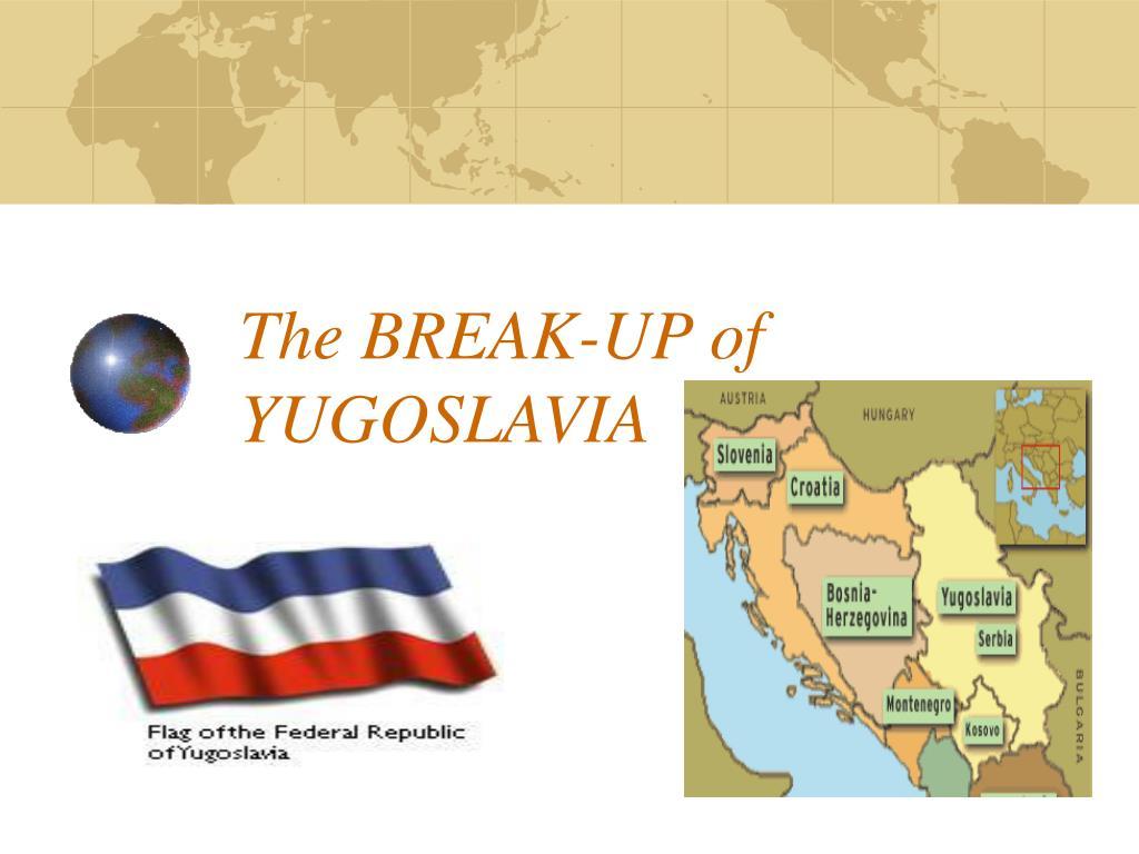 the break up of yugoslavia l.
