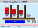 partitioning applications on lrm