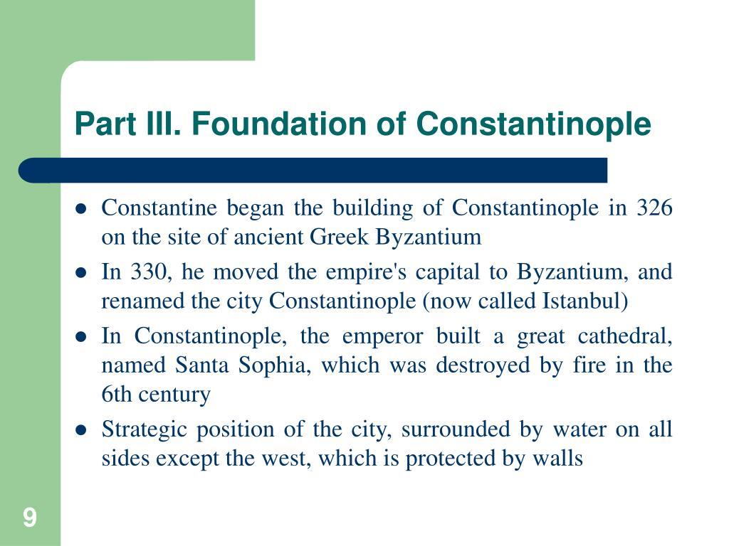 Part III. Foundation of Constantinople