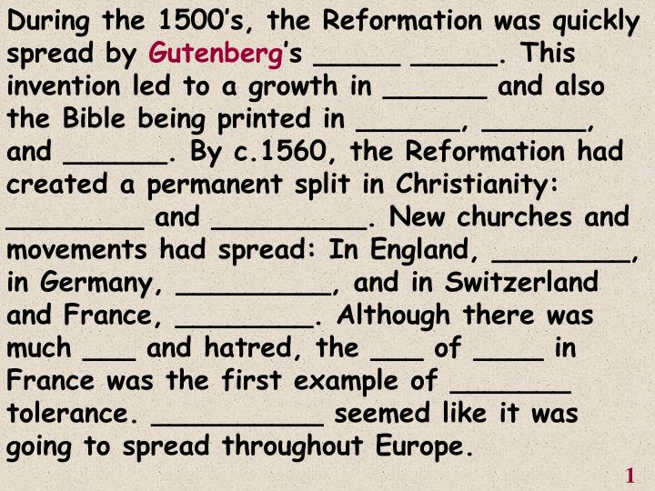 During the 1500's, the Reformation was quickly spread by