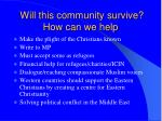 will this community survive how can we help