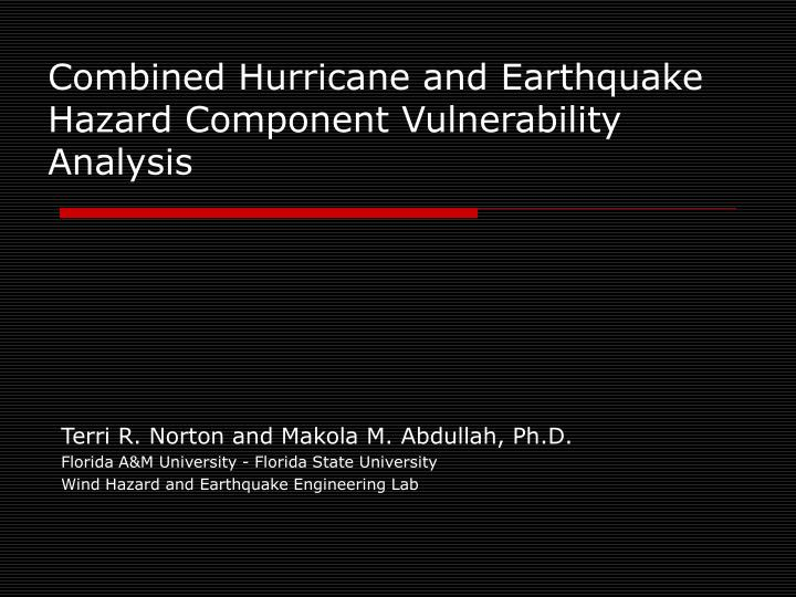 combined hurricane and earthquake hazard component vulnerability analysis n.