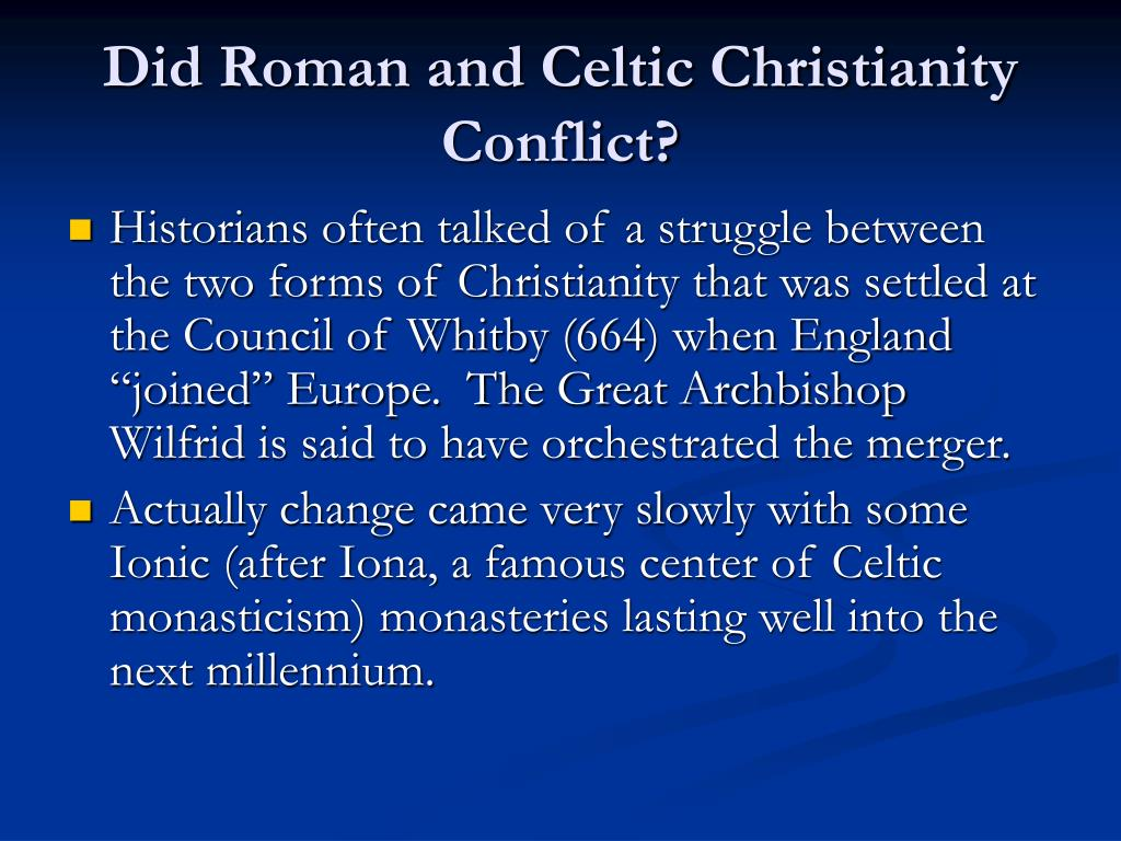 Did Roman and Celtic Christianity Conflict?
