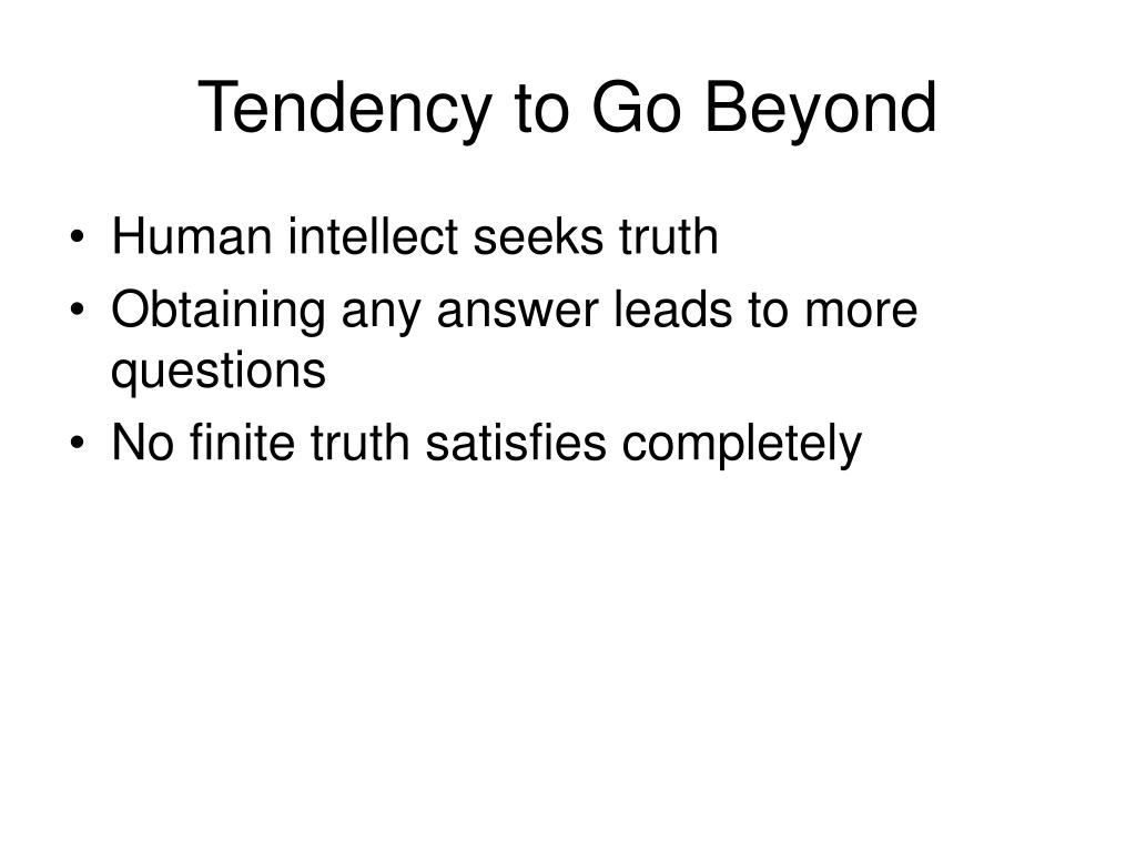 Tendency to Go Beyond