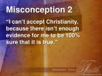 misconception 2