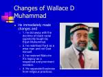changes of wallace d muhammad